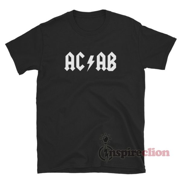 ACAB All Cops Are Bastards In ACDC Style T-Shirt