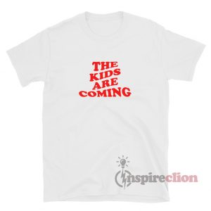 The Kids Are Coming Tones And I T-shirt