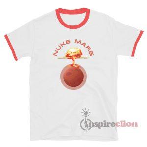 Send Nuke Mars Ringer T-shirt Funny