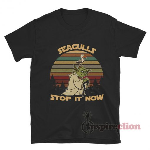 Seagulls Stop It Now Funny T-shirt
