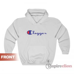 Clogger Champion Parody Hoodie Custom