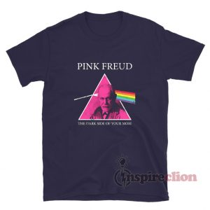 Pink Freud Dark Side Of Your Mom Parody T-Shirt