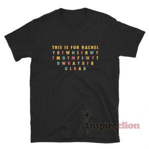 This Is For Rachel TikTok Unisex T-Shirt