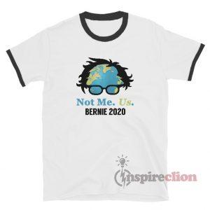 Bernie Sanders 2020 Not Me Us Ringer T-Shirt