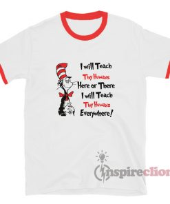 Dr Seuss I Will Teach Tiny Humans Everywhere Ringer T-Shirt