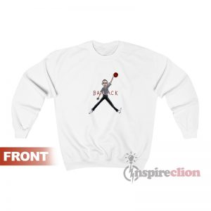 Air Barack Obama Sweatshirt For Unisex