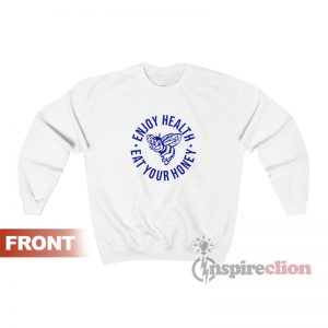 Harry Styles Enjoy Health Eat Your Honey Sweatshirt