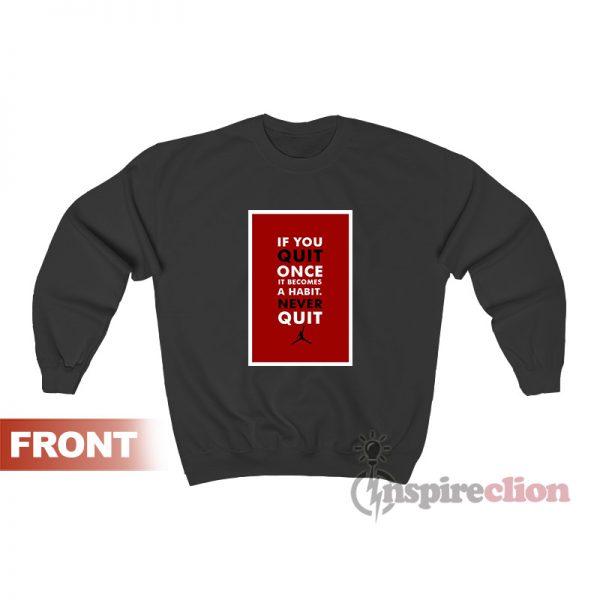 Michael Jordan Sweatshirt Quote Unisex