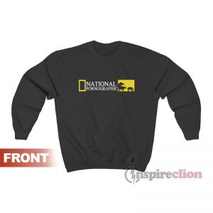 Get It Now National Pornographic Funny Sweatshirt