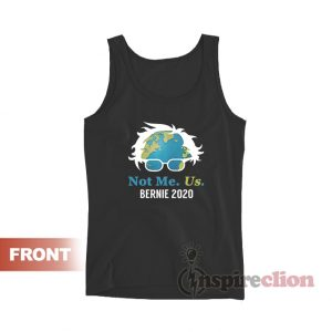 Bernie Sanders 2020 Not Me Us Tank Top