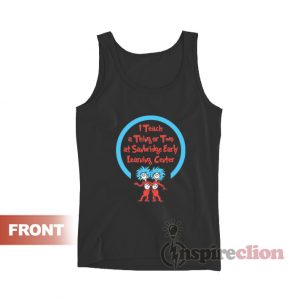 I Teach A Thing Or Two Teacher Tank Top