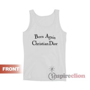 Born Again Christian Dior