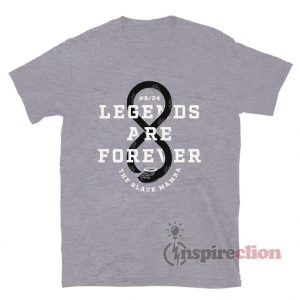 Legends Are Forever The Black Mamba T-Shirt