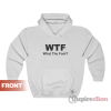WTF What The Font Parody Funny Hoodie