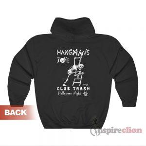 Club Trash Presents Hangmans Joke Hoodie