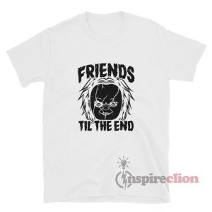 Friends Til The End Chucky T-Shirt For Unisex