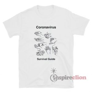 Wash your Hands Coronavirus Survival Guide T-Shirt