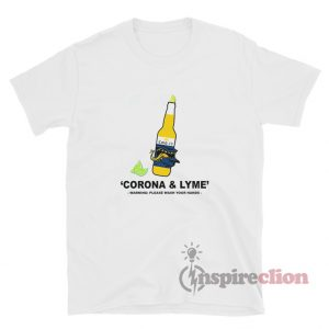Covid 19 Corona And Lyme Wash Your Hands Shirt