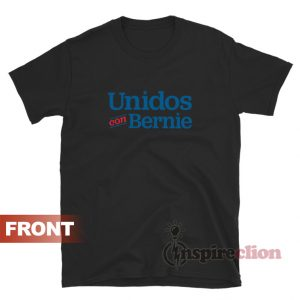 Get It Now Unidos Con Bernie Logo T-Shirt