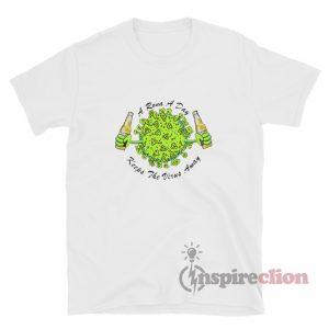 A Rona A Day Keeps The Virus Away T-Shirt