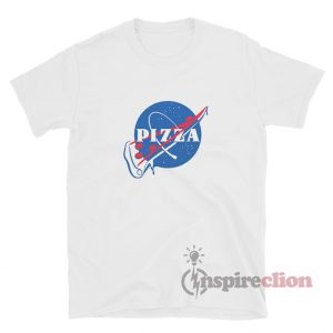 Nasa Pizza Slice Funny T-Shirt For Unisex