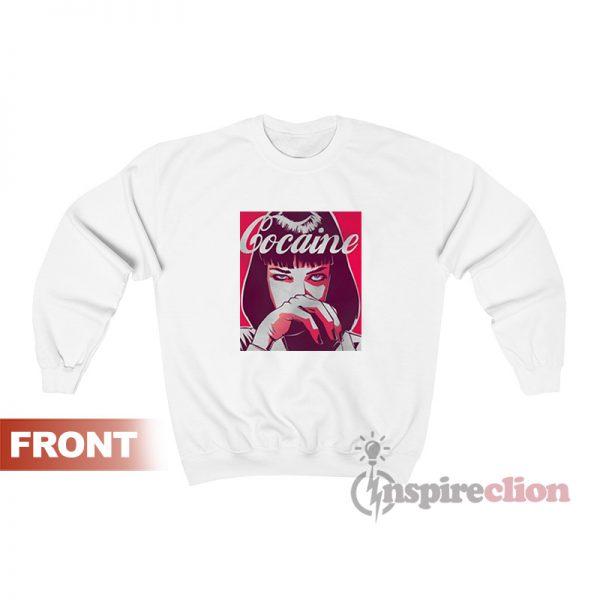 Get It Now Cocaine Mia Wallace Sweatshirt