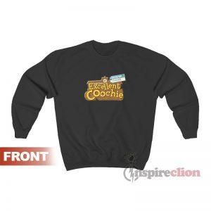 Excellent Coochie Best Coochie In Town Sweatshirt