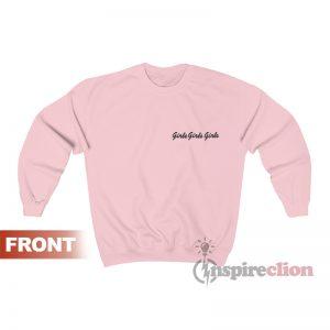 Girls Girls Girls Pink Unisex Sweatshirt