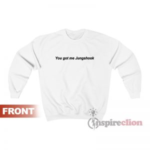 Get It Now BTS You Got Me Jungshook Sweatshirt