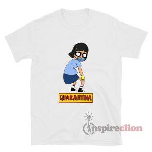 Tina Belcher Mask Quarantina T-Shirt