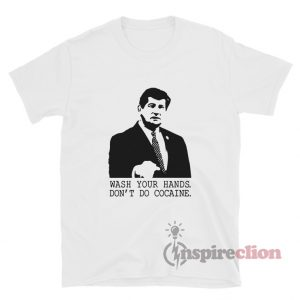 Wash Your Hands Don't Do Cocaine T-Shirt