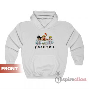 Anime Friends Son Goku Luffy Naruto Hoodie