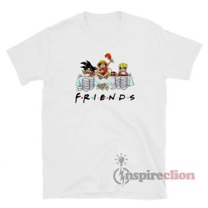 Anime Friends Son Goku Luffy Naruto T-Shirt