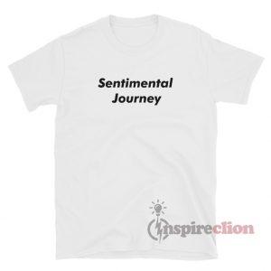 Sentimental Journey T-Shirt For Unisex