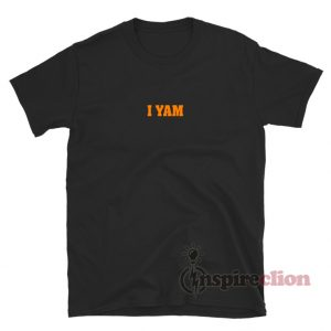 I YAM Funny Couples T-Shirt