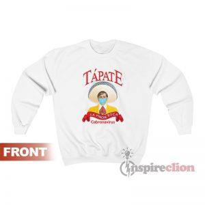 Tapate La Pinche Boca Cabronavirus Sweatshirt