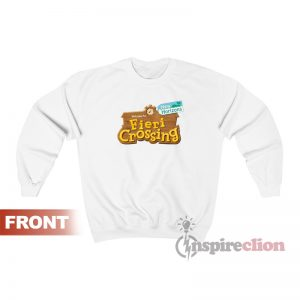 Welcome To Fieri Crossing New Horizons Sweatshirt Custom