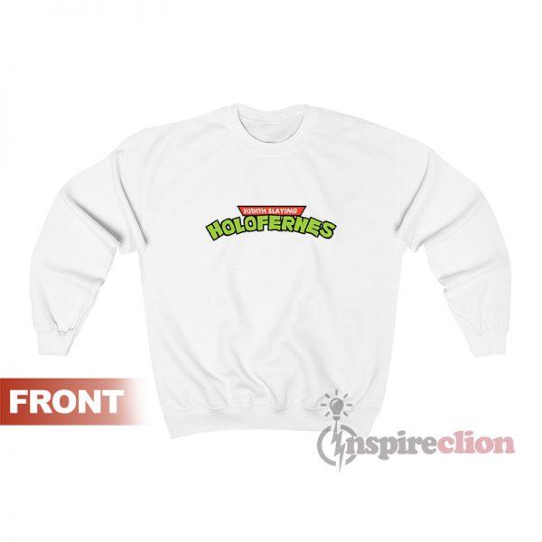 Judith Slaying Holofernes Sweatshirt For Unisex