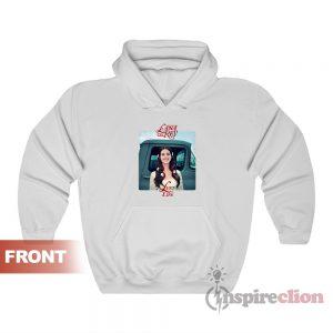Lana Del Rey Lust For Life Hoodie