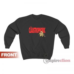 I'm Claustrophobic Darren Gemma Collins Sweatshirt
