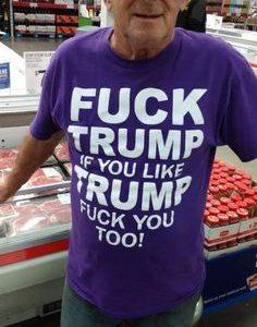Fuck Trump If You Like Trump Fuck You Too T-Shirt