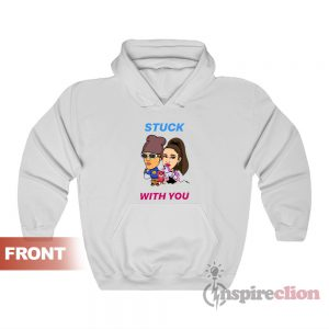 Stuck With You Ariana Grande And Justin Bieber Hoodie