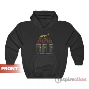 World's Greatest You Wouldn't Understand Guitar Dad Hoodie