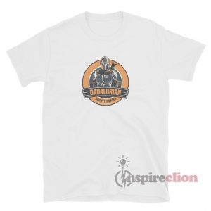 Dadalorian The Bounty Hunter T-Shirt