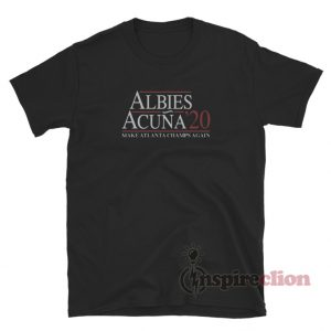 Acuna Albies 2020 Make Atlanta Champs Again T-Shirt