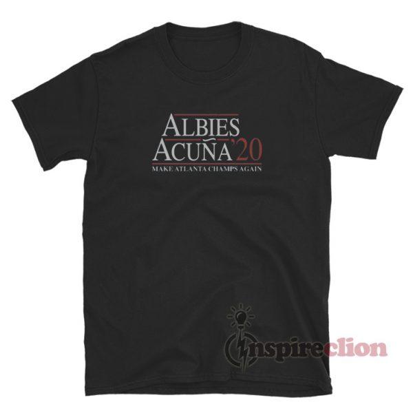 Acuna Albies 2020 Make Atlanta Champs Again T-Shirt