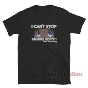 Hyouka - I Can't Stop Thinking About It! T-Shirt