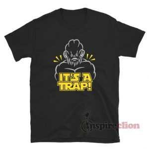 Star Wars It's A Trap T-Shirt