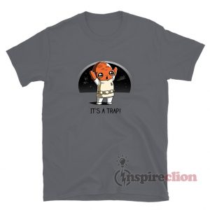 Admiral Ackbar Star Wars It's A Trap T-Shirt