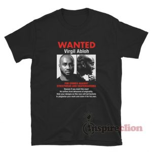 WANTED Virgil Abloh T-Shirt